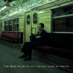 the Bad Plus, Blunt Object